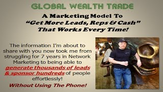 Global Wealth Trade | How To Get More Leads & Cash Flow