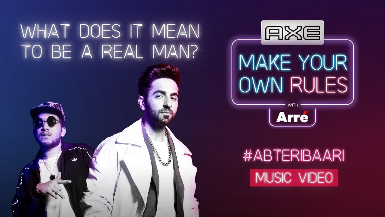 #AbTeriBaariFeat. Ayushmann Khurrana x Naezy | Axe#MakeYourOwnRules