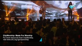 CityWorship: Made For Worship (Planetshakers) // Teo Poh Heng @ City Harvest Church