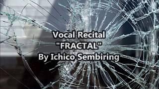 Video FRACTAL - Vocal Recital Mahasiswa IKJ download MP3, 3GP, MP4, WEBM, AVI, FLV Desember 2017