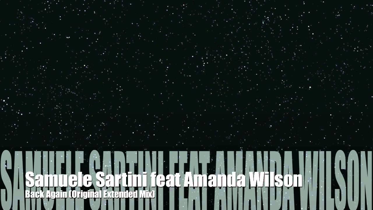 Download Samuele Sartini feat. Amanda Wilson - Back Again (Original Extended Mix)
