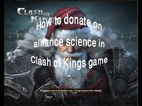 How To Donate On Alliance Science In Clash Of Kings Game 2016