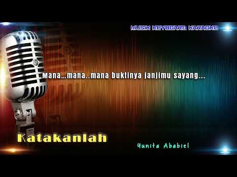 Yunita Ababil - Katakanlah Karaoke Tanpa Vokal