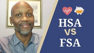 What is HSA vs FSA? Flexible Spending Account or Health Savings Account EXPLAINED