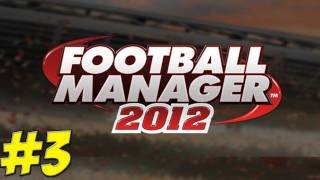 Football Manager 2012 - Transfers - Ep.3