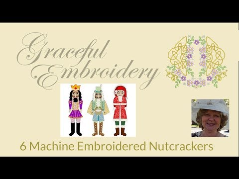 6 Machine embroidered Nutcrackers (with sound track)