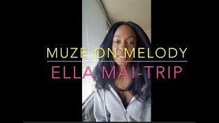 Ella Mai-Trip Review of Song, Covers, Production-- Muze on Melody-KIA MUZE