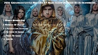 Скачать 2016 Gregorian Little Megamix By Marc Eliow Remixed By Dj Ikonnikov