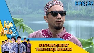 Rencana Busuk Haji Haji Haji Badrun Buat Jatohin Elang - Kun Anta 2 Eps 27
