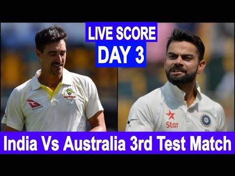 LIVE SCORE I India Vs Australia 3rd Test Match Live Streaming I Ind Vs Aus I Day 3