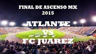 EL COLOR DE LA FINAL ATLANTE VS FC JUAREZ  2015