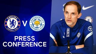 Thomas Tuchel Live Press Conference: Chelsea v Leicester | Premier League