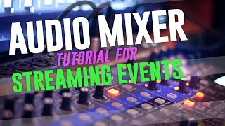 audio Mixer Tutorial For Streaming Events