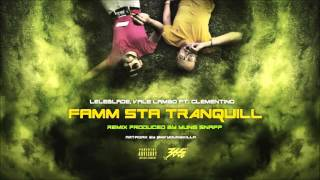 LeleBlade & Vale Lambo feat. Clementino - Famm sta' tranquill Remix (prod.Yung Snapp)