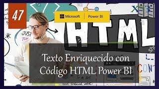 Texto Enriquecido con HTML en Power BI - Power BI y más #47