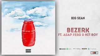 Big Sean - Bezerk Ft. A$AP Ferg & Hit-Boy