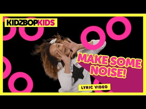 KIDZ BOP Kids - MAKE SOME NOISE! (Official Lyric Video) [KIDZ BOP 30] #ReadAlong