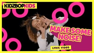KIDZ BOP Kids - MAKE SOME NOISE! (Official Lyric Video) [KIDZ BOP 30] #ReadAlong