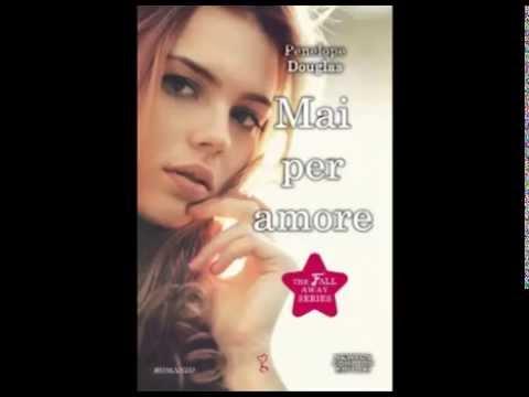 Mai Per Amore - Penelope Douglas - Il Booktrailer