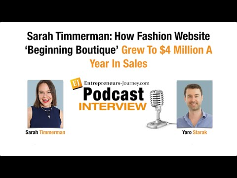 Sarah Timmerman: How Fashion Website 'Beginning Boutique' Grew To $4 Million A Year In Sales Video