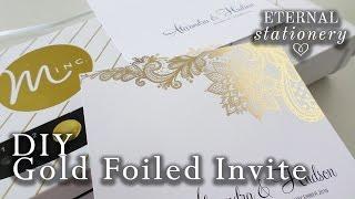 DIY: Gold foil transfer Wedding Invitations / Heidi Swapp Minc | How to make a gold foil invitation