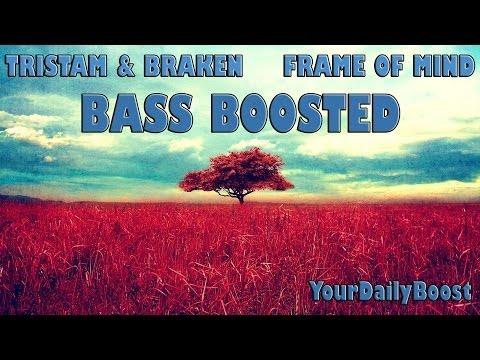 Tristam & Braken - Frame of Mind [Bass Boosted]