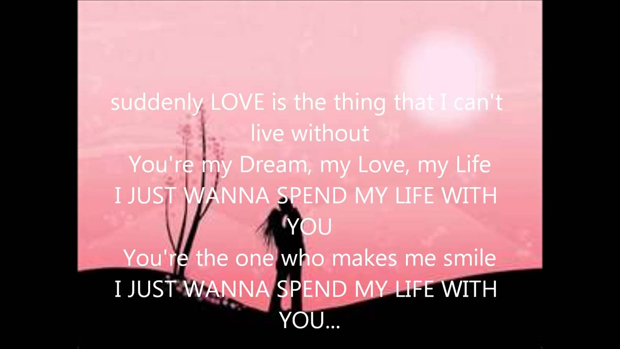 I want to spend my life with you lyrics