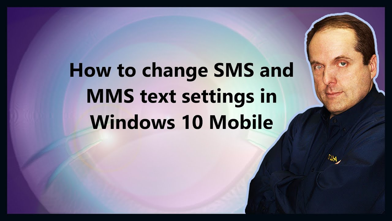 How to change SMS and MMS text settings in Windows 10 Mobile