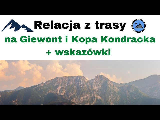 Relacja z wejścia na szczyty Giewont i Kopa Kondracka + wskazówki ⛰️⛰️