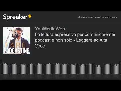 La Lettura Espressiva Per Comunicare Nei Podcast E Non Solo - Leggere Ad Alta Voce