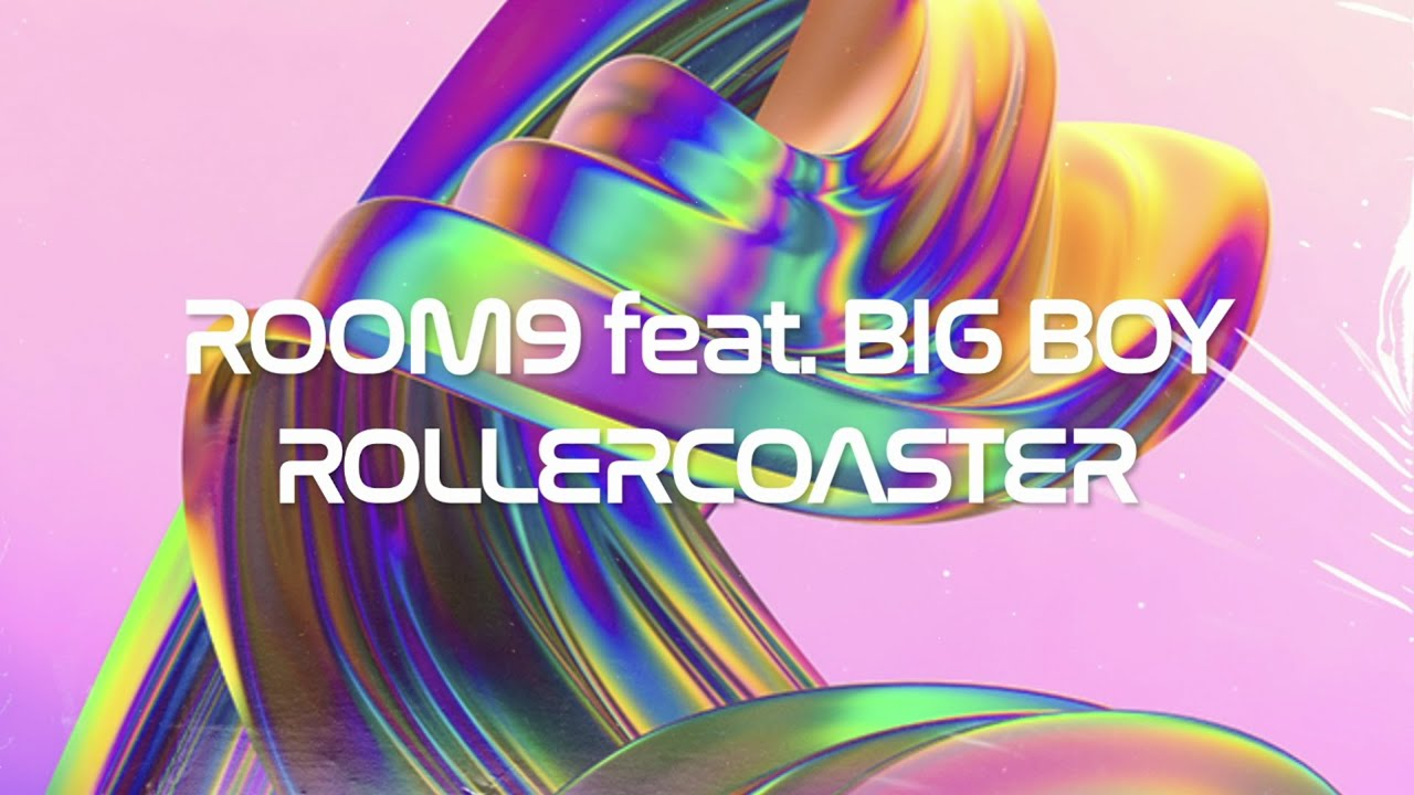 ROOM9 - Rollercoaster (feat. Big Boy) [Official Lyric Video]