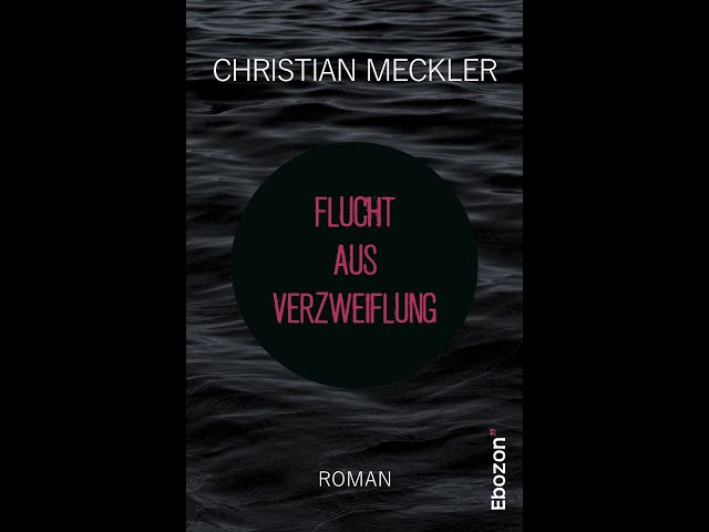 Flucht aus Verzweiflung von Christian Meckler eBook & Print (Buchtrailer)