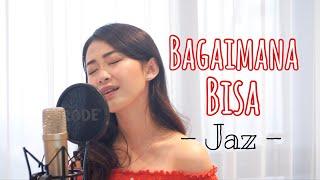 Gambar cover Jaz - Bagaimana Bisa