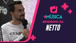Mais Música | Netto | Episódio 04 | IPP TV