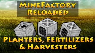 MineFactory Reloaded - Planters, Fertilizers & Harvesters