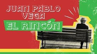 Juan Pablo Vega - El Rincón (Audio Oficial)