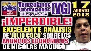 17/8 –¡lMPERÐlBLE!– Excelente análisis de JULlO COCO sobre los ANUNCl0S ECONÓMlC0S de Nicolás Maduro