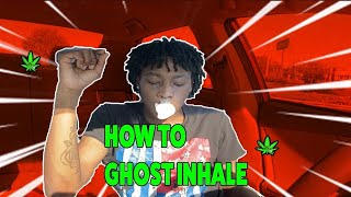 Smoking sesh: HOW TΟ GHOST INHALE LIKE A PRO (PT2) #hotbox36