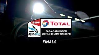 LIVE Total BWF Para-Badminton World Championships 2019 - Standing Hall   FINALS