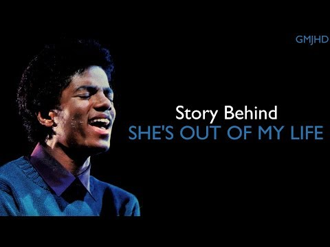 Michael Jackson - (Story Behind) She's Out Of My Life