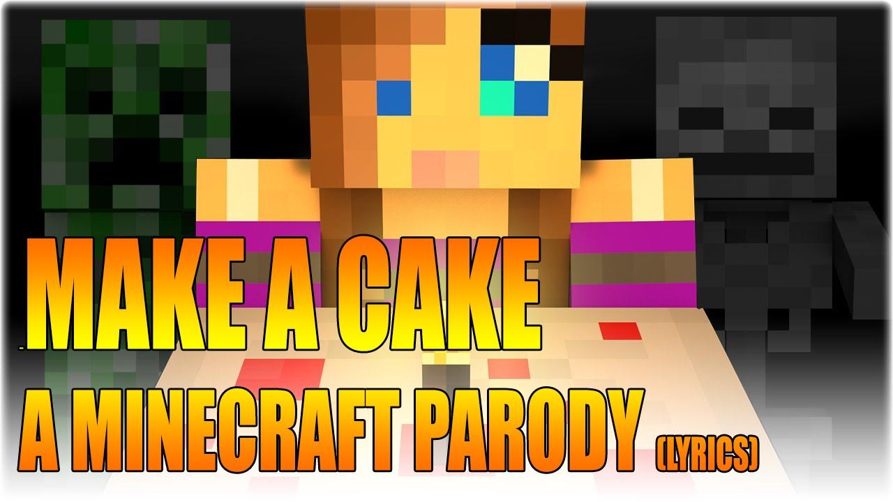 Youtube Minecraft Parody I Ll Make Some Cake