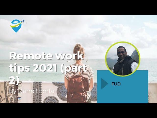 Remote Work Tips 2021 [Pt 2]