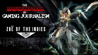 Downfall of Gaming Journalism #6:  Zoë of the Indies