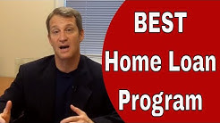 BEST Mortgage Loan Program - For Home Buyers