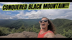 Conquered Black Mountain | Vlog 67