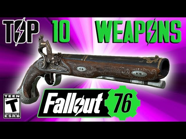 Fallout 76 Top 10 New Weapons