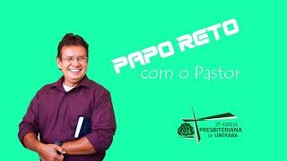 PAPO RETO COM PASTOR - festas