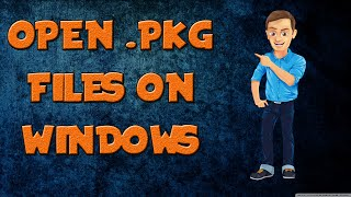 How to extract .PKG Files on WINDOWS!!!  TECH SONIC