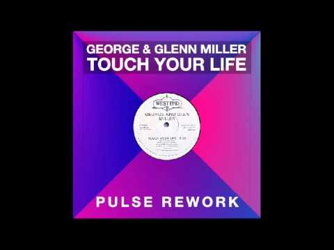 "George & Glen Miller - Touch your life (Pulse ""Summer"" Rework)"