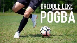 How To Dribble Like Paul Pogba | 5 Easy Paul Pogba Match Skills